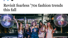 Revisit fearless '70s fashion trends this fall