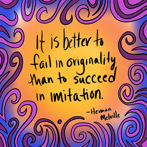 It is Better to Fail at Originality than to Succeed in Imitation Art Print