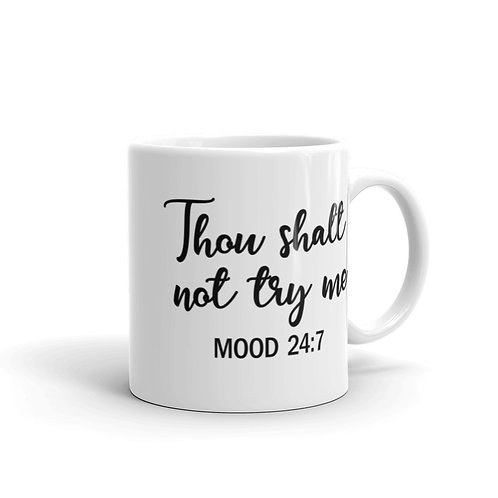 THOU SHALT NOT TRY ME Mug