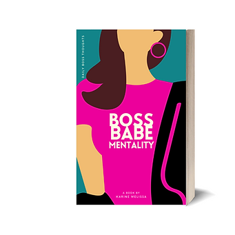 BOSS BABE MENTALITY BY KARINE MELISSA