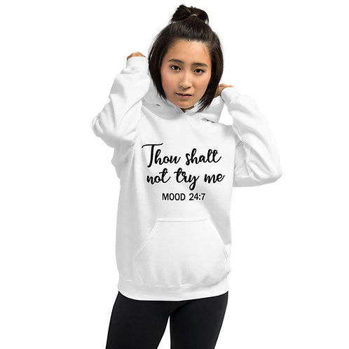 THOU SHALT NOT TRY ME BLK Unisex Hoodie