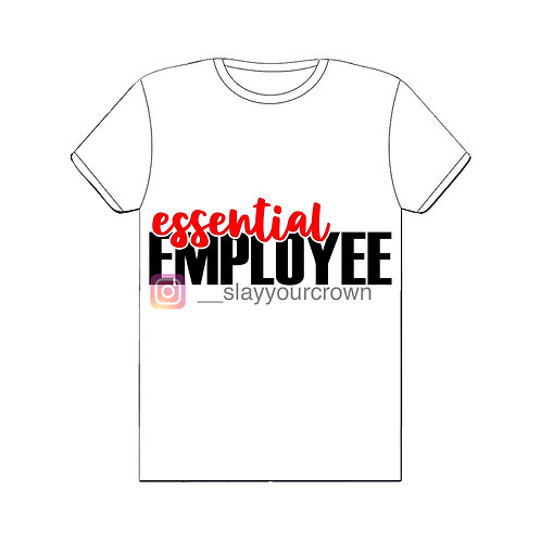 Essential Employee Tee