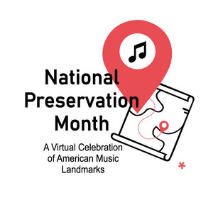 Preservation Month 2020 - A Virtual Celebration of American Music Landmarks