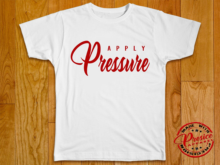 """ Apply PREssure "" T-Shirt"