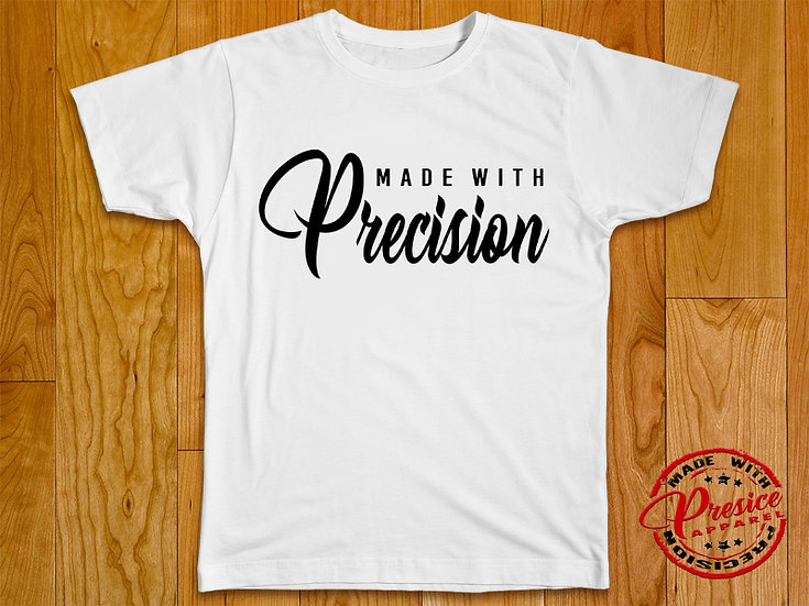 """ Made With PREcision "" T-Shirt"