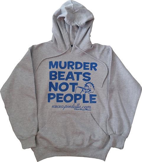 Murder Beats Not People Hoodies