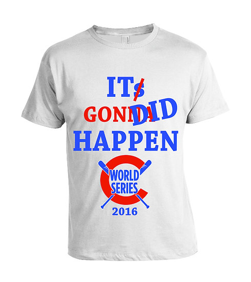 """It's Gonna Happen 2016"" T-Shirt"