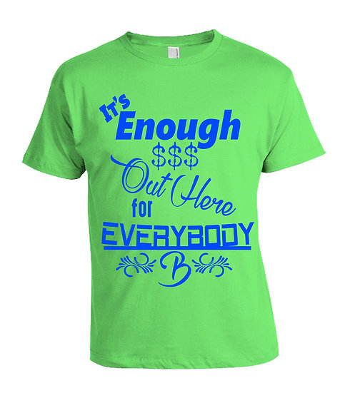 """Its Enough Money"" T-Shirt"