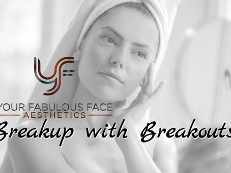 Breakup with acne breakouts