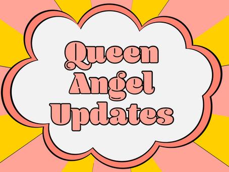 Queen Angel Updates
