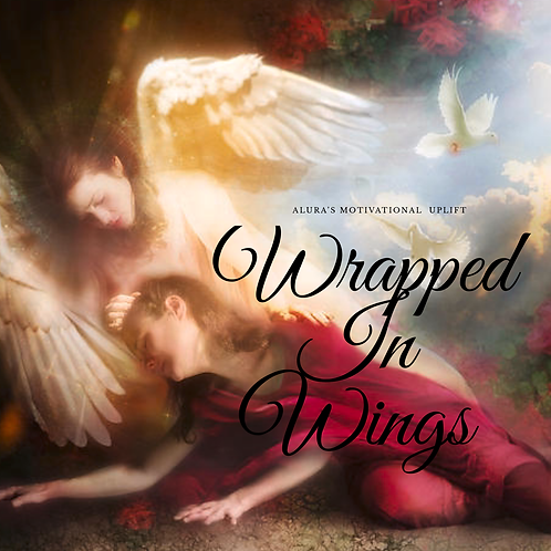 Wrapped in Wings- Motivational Session