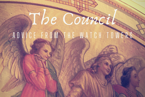 The Council- Advice from the watchtowers