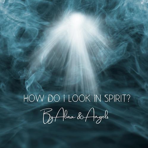 How do I look in Spirit?