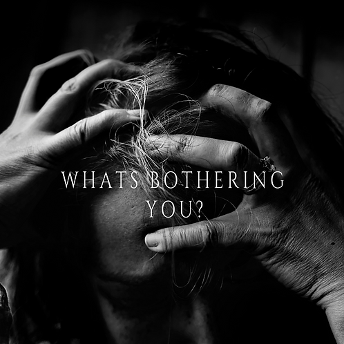 What's bothering you?