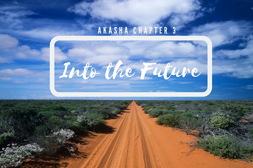 Into the Future: Akasha Chapter 3