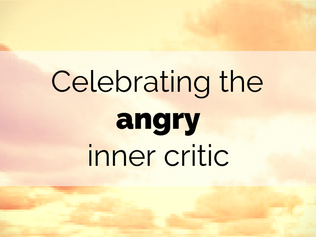 Celebrating the angry inner critic