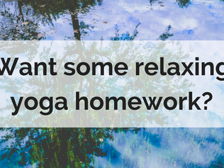 Want some relaxing yoga homework?