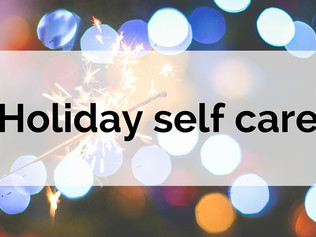 Holiday self care