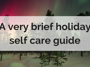 A very brief holiday self care guide