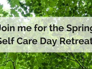 Join me for the Spring Self Care Day Retreat!