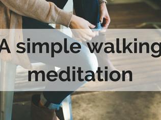 A simple walking meditation