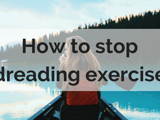 How to stop dreading exercise