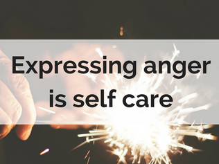 Expressing anger is self care