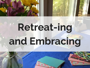 Retreat-ing and Embracing