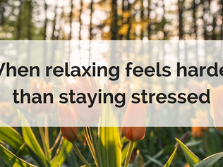 When relaxing feels harder than staying stressed