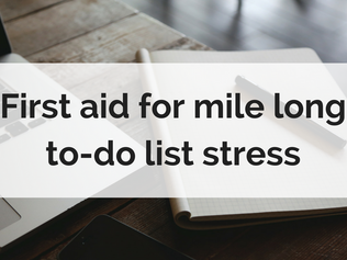 First aid for mile long to-do list stress