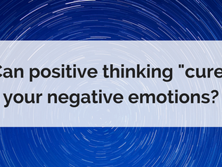 "Can positive thinking ""cure"" your negative emotions?"