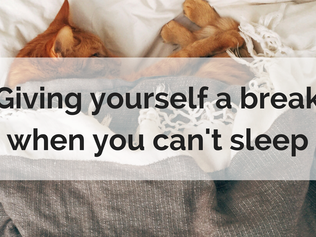 Giving yourself a break when you can't sleep