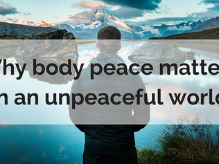 Why body peace matters in an unpeaceful world