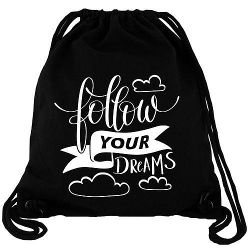 Follow your dreams - Gym Bag Turnbeutel