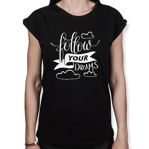Follow your dreams - Frauen T-Shirt