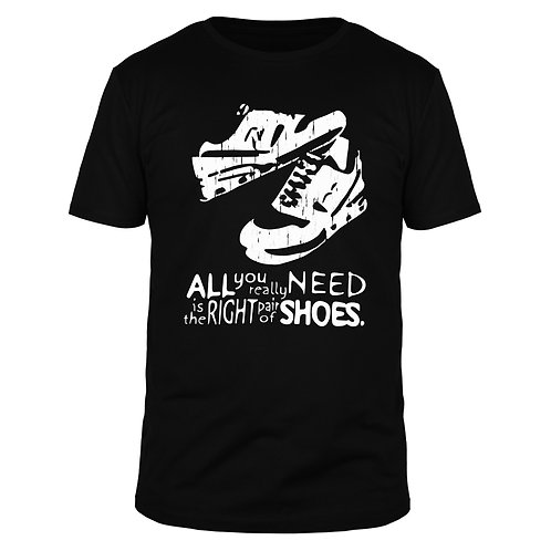 All You Need Is The Right Pair Of Shoes - Männer T-Shirt