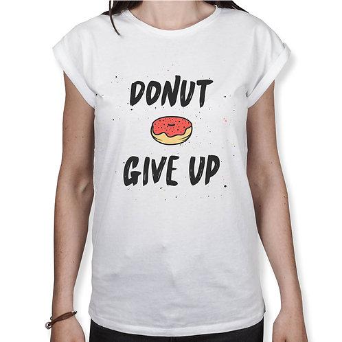 Donut Give Up - Frauen T-Shirt