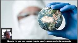 Mundo: Lo que nos espera (a este paso) cuando acabe la pandemia
