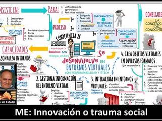 ME: Innovación o trauma social