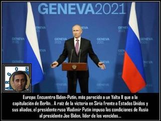 Europa: Encuentro Biden-Putin, más parecido a un Yalta II que a la capitulación de Berlín