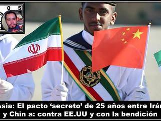 Asia: El pacto 'secreto' de 25 años entre Irán y Chin a: contra EE.UU y con la bendición