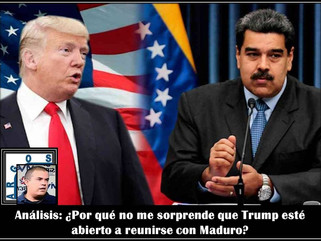 Análisis: ¿Por qué no me sorprende que Trump esté abierto a reunirse con Maduro?