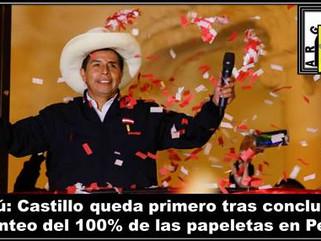 Perú: Castillo queda primero tras concluir el conteo del 100% de las papeletas en Perú