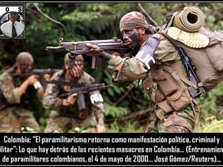 """Colombia: """"El paramilitarismo retorna como manifestación política, criminal y militar"""": Lo"""