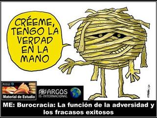 ME: Burocracia: La función de la adversidad y los fracasos exitosos