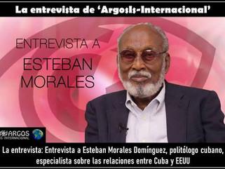 La entrevista: Entrevista a Esteban Morales Domínguez*, politólogo cubano, especialista sobre las re
