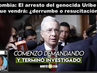 Colombia: El arresto del genocida Uribe y lo que vendrá: ¿derrumbe o resucitación?