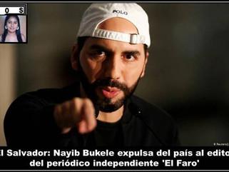 El Salvador: Nayib Bukele expulsa del país al editor del periódico independiente 'El Faro'