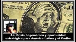 AL: Crisis hegemónica y oportunidad estratégica para América Latina y el Caribe