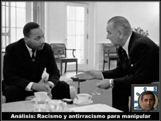 Análisis: Racismo y antirracismo para manipular